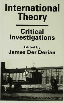 International Theory: Critical Investigations (Paperback)