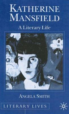 Katherine Mansfield: A Literary Life - Literary Lives (Hardback)