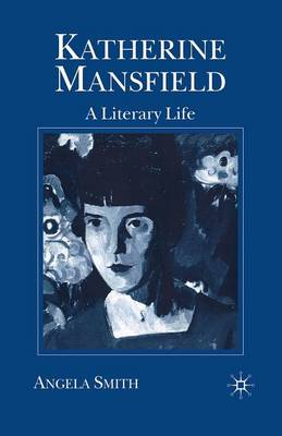 Katherine Mansfield: A Literary Life - Literary Lives (Paperback)