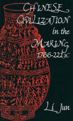 Chinese Civilization in the Making, 1766-221 BC (Hardback)