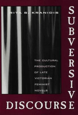The Subversive Discourse of Late Victorian Feminist Novels (Hardback)