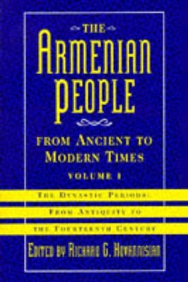 The Armenian People from Ancient to Modern Times: The Dynastic Periods - From Antiquity to the Fourteenth Century v.1 (Hardback)