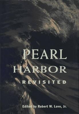 Pearl Harbor Revisited - Franklin & Eleanor Roosevelt Series on Diplomatic & Economic History (Hardback)