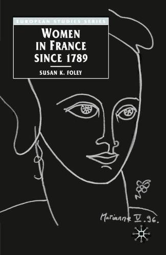 Women in France Since 1789: The Meanings of Difference - Europe in Transition: The NYU European Studies Series (Hardback)