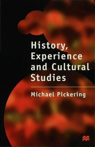 History, Experience and Cultural Studies (Hardback)