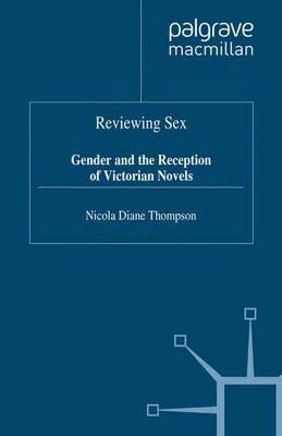 Reviewing Sex: Gender and the Reception of Victorian Novels (Paperback)