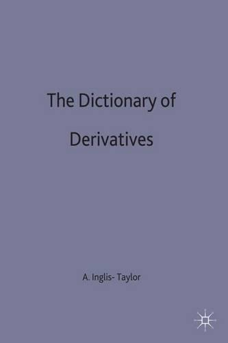 The Dictionary of Derivatives - Finance and Capital Markets Series (Hardback)