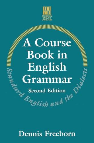 A Course Book in English Grammar: Standard English and the Dialects - Studies in English Language (Paperback)
