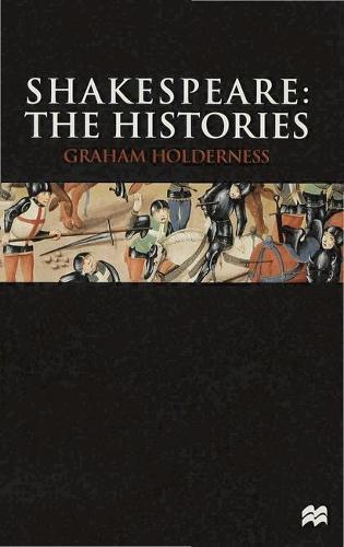 Shakespeare: The Histories (Hardback)