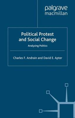 Political Protest and Social Change: Analyzing Politics (Paperback)