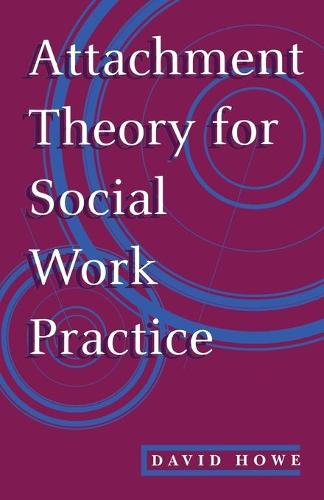 Attachment Theory for Social Work Practice (Paperback)