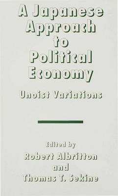 A Japanese Approach to Political Economy: Unoist Variations (Hardback)