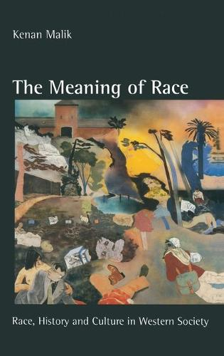 The Meaning of Race: Race, History and Culture in Western Society (Hardback)