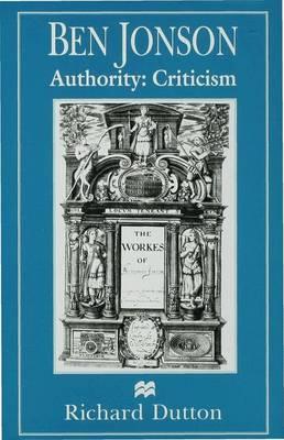 Ben Jonson: Authority: Criticism (Hardback)