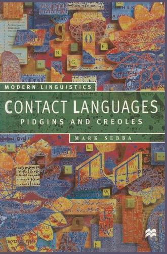 Contact Languages: Pidgins and Creoles - Palgrave Modern Linguistics (Hardback)