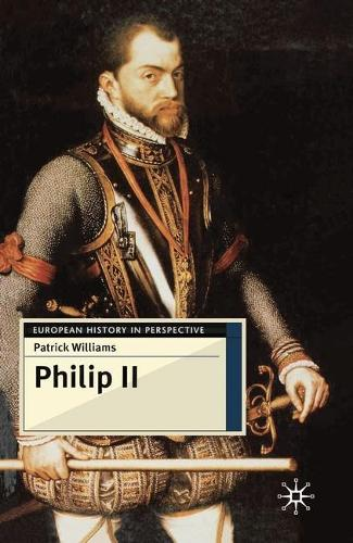 Philip II - European History in Perspective (Paperback)
