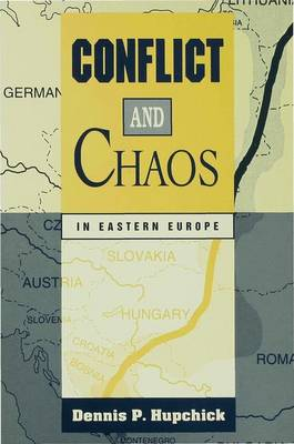 Conflict and Chaos in Eastern Europe (Hardback)