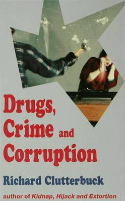 Drugs, Crime and Corruption: Thinking the Unthinkable (Paperback)