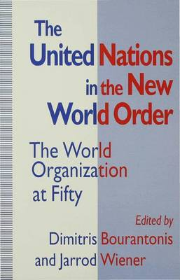 The United Nations in the New World Order: The World Organization at Fifty (Paperback)