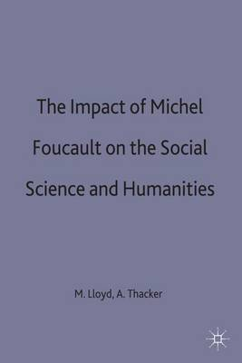 The Impact of Michel Foucault on the Social Sciences and Humanities (Hardback)