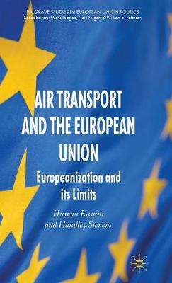 Air Transport and the European Union: Europeanization and its Limits - Palgrave Studies in European Union Politics (Hardback)