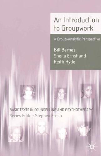 An Introduction to Groupwork: A Group-Analytic Perspective - Basic Texts in Counselling and Psychotherapy (Paperback)