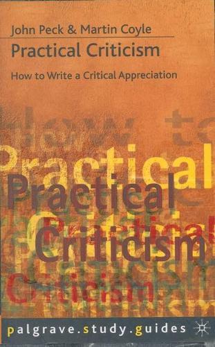 Practical Criticism - Palgrave Study Skills (Paperback)