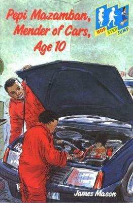 Pepi Mazambam, Mender of Cars, Age 10 - Hop Step Jump S. (Paperback)