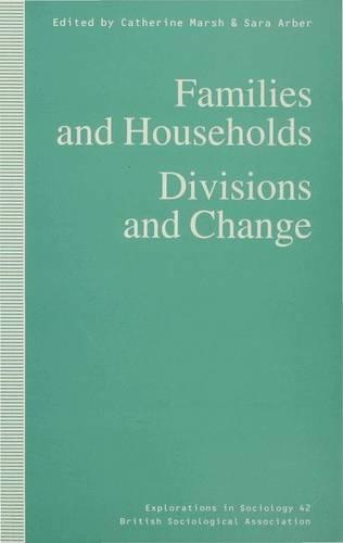 Families and Households: Divisions and Change - Explorations in Sociology. (Paperback)