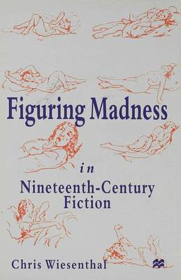 Figuring Madness in Nineteenth-Century Fiction (Hardback)