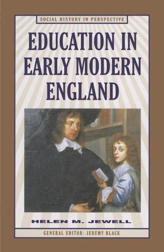 Education in Early Modern England - Social History in Perspective (Hardback)