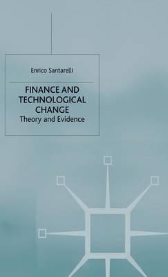 Finance and Technological Change: Theory and Evidence (Hardback)