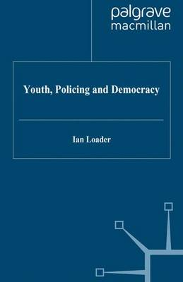Youth, Policing and Democracy (Paperback)