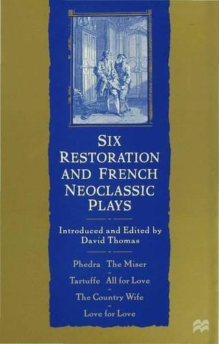 Six Restoration and French Neoclassic Plays (Hardback)