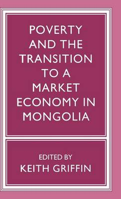 Poverty and the Transition to a Market Economy in Mongolia (Hardback)