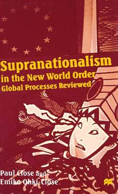 Supranationalism in the New World Order: Global Processes Reviewed (Hardback)