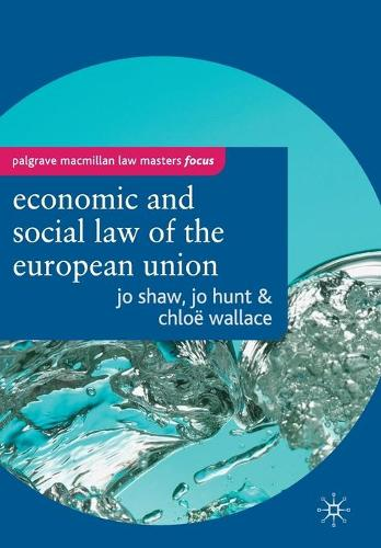 The Economic and Social Law of the European Union - Macmillan Law Masters (Paperback)