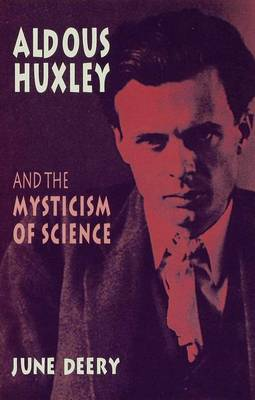 Aldous Huxley and the Mysticism of Science (Hardback)
