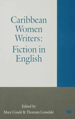 Caribbean Women Writers: Fiction in English (Hardback)