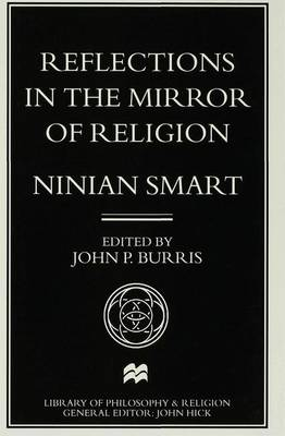 Reflections in the Mirror of Religion - Library of Philosophy and Religion (Hardback)