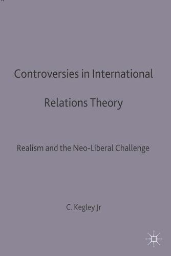 Controversies in International Relations Theory: Realism and the Neo-Liberal Challenge (Paperback)