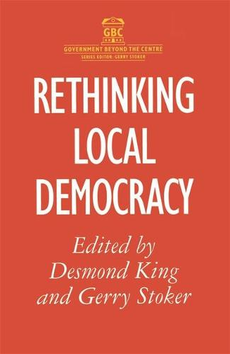 Rethinking Local Democracy - Government beyond the Centre (Paperback)