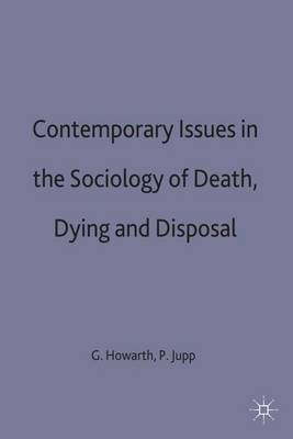Contemporary Issues in the Sociology of Death, Dying and Disposal (Hardback)