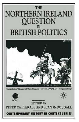 The Northern Ireland Question in British Politics - Contemporary History in Context (Paperback)