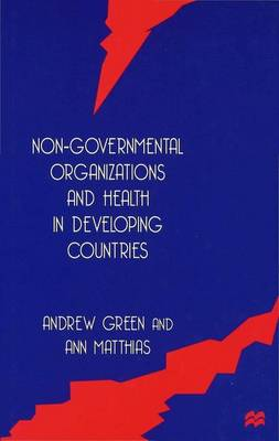 Non-Governmental Organizations and Health in Developing Countries (Hardback)