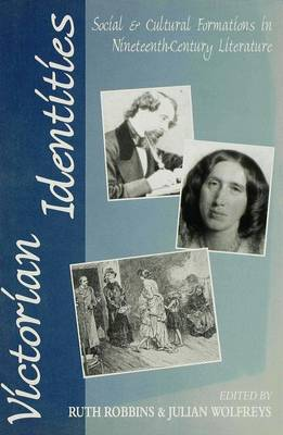 Victorian Identities: Social and Cultural Formations in Nineteenth-Century Literature (Hardback)