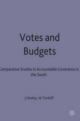 Votes and Budgets: Comparative Studies in Accountable Governance in the South - International Political Economy Series (Hardback)