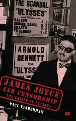 "James Joyce and Censorship: Trials of ""Ulysses"" (Hardback)"
