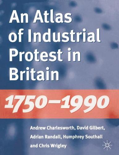 An Atlas of Industrial Protest in Britain, 1750-1990 (Paperback)
