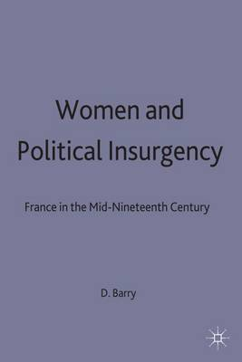 Women and Political Insurgency: France in the Mid-Nineteenth Century (Hardback)